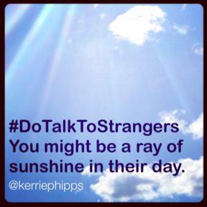Do Talk To Strangers - Ray of Sunshine